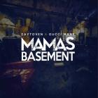 Zaytoven & Gucci Mane - Mamas Basement (US 28 Apr 2017)